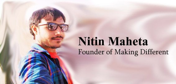 Nitin Maheta Interview with Nitin Maheta   Founder of Making Different