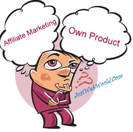 Affiliate Marketing Or Your Own Product