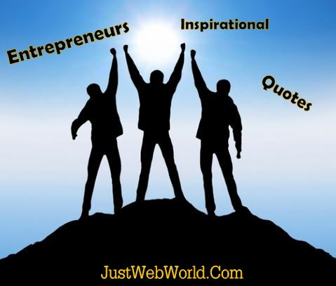 Entrepreneurs Inspirational Quotes