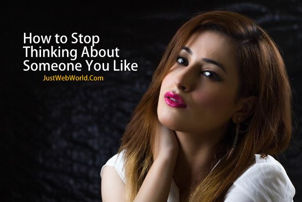 How to Stop Thinking About Someone You Still Like