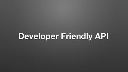 Developer friendly api