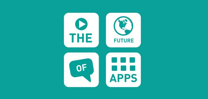 The Future of Apps and Tech