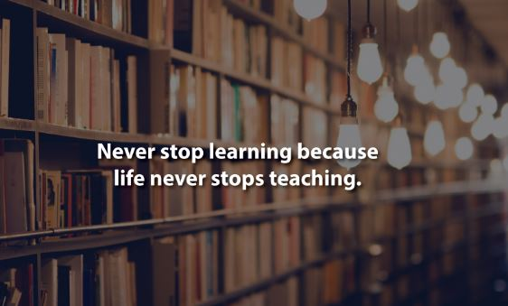 We Should Never Stop Learning