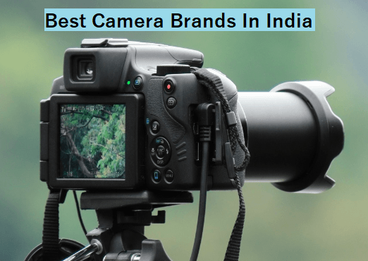 Best Camera Brands In India
