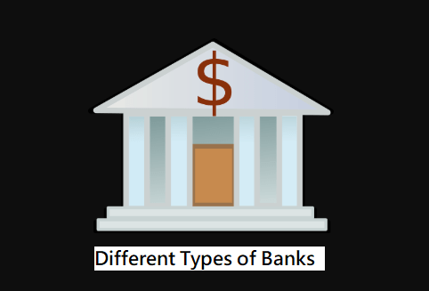Different Types of Banks