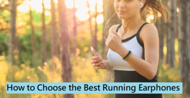 Choose the Best Running Earphones