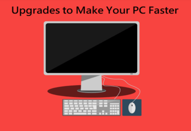 Upgrades to Make Your PC Faster